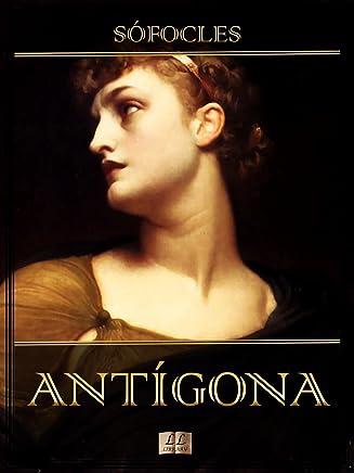 Antígona (Com notas e Ilustrado) (Trilogia Tebana Livro 3)