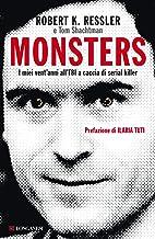 Monsters. I miei vent'anni all'FBI a caccia di serial killer