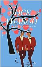 Doce Amargo: O amor está nos detalhes