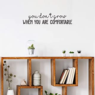 Vinyl Wall Art Decal - You Don't Grow When You are Comfortable - 6