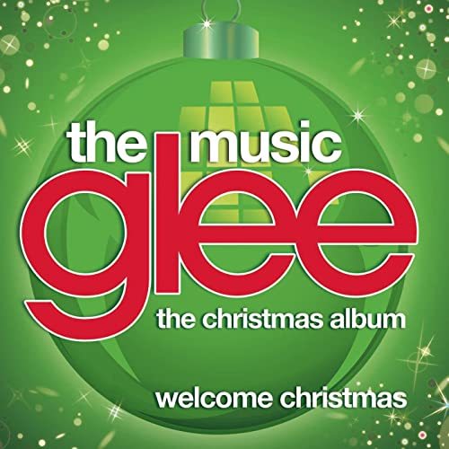 Welcome Christmas.We Need A Little Christmas Glee Cast Version