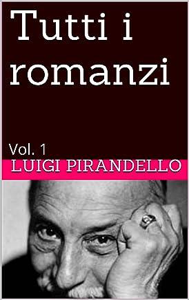 Tutti i romanzi : Vol. 1