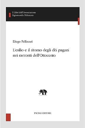 L'esilio e il ritorno degli dèi pagani nei racconti dell'Ottocento (I libri dell'Associazione Sigismondo Malatesta - i Minibook Vol. 23)