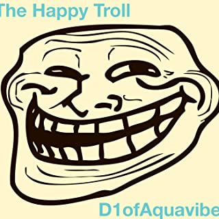 The Happy Troll (Griefing Theme Song)