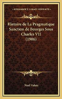 Histoire de La Pragmatique Sanction de Bourges Sous Charles VII (1906)