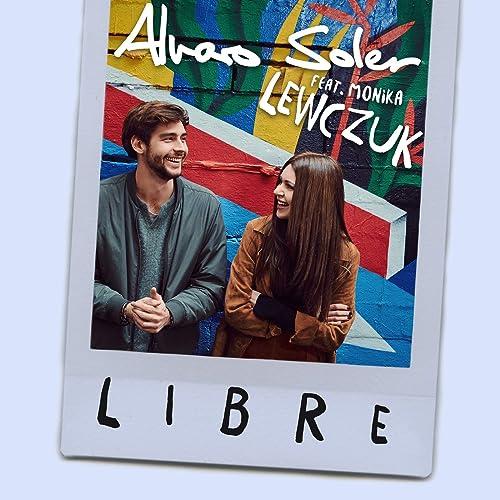 Libre Feat Monika Lewczuk By Alvaro Soler On Amazon Music Amazon Com
