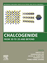 Chalcogenide: From 3D to 2D and Beyond (Woodhead Publishing Series in Electronic and Optical Materials) (English Edition)