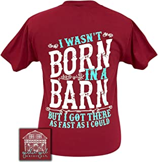 Girlie Girl Originals I Wasn`t Born in a Barn But I Got There As Fast As I Could Cardinal Red Short Sleeve Tee