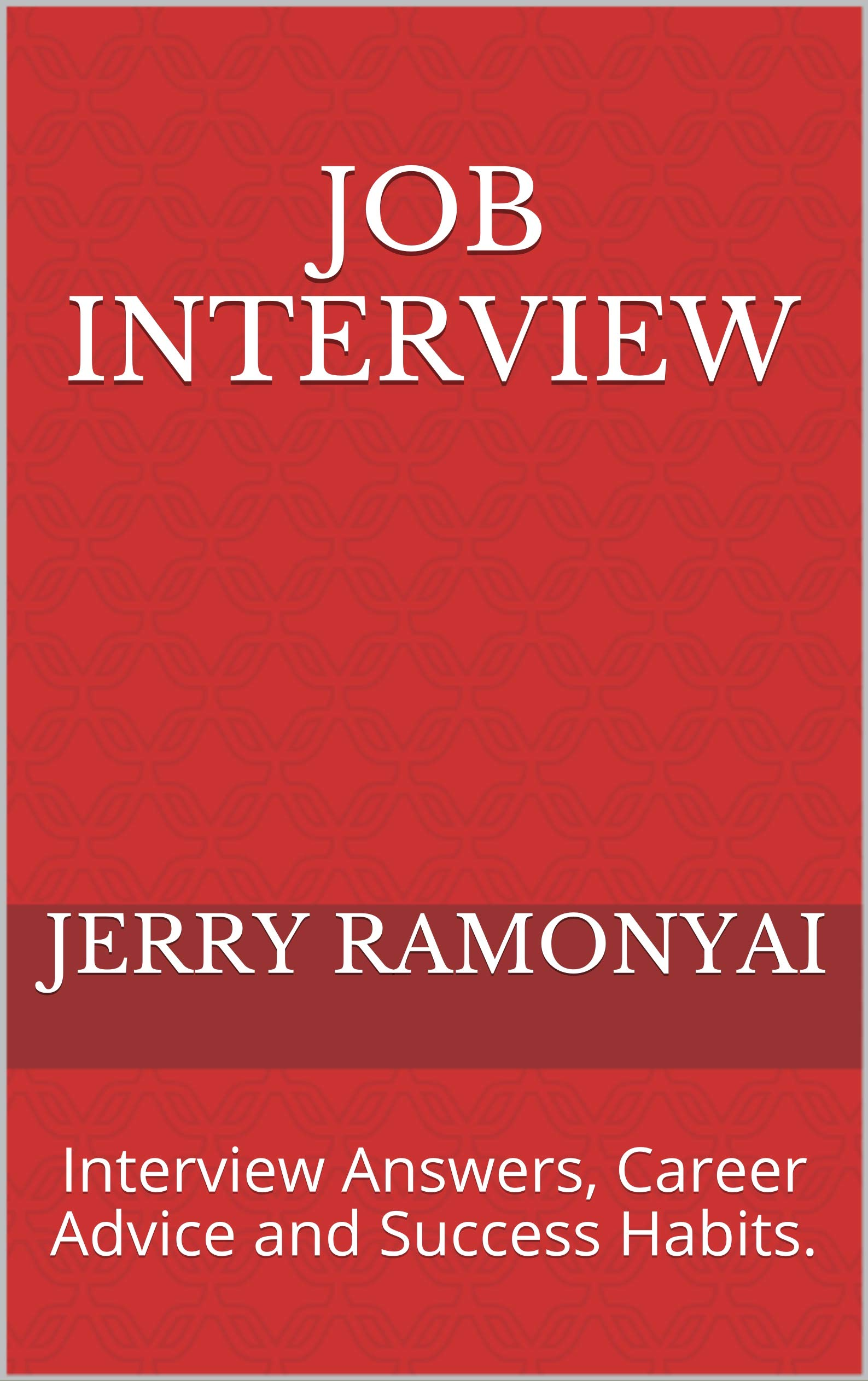Job Interview: Interview Answers, Career Advice and Success Habits.