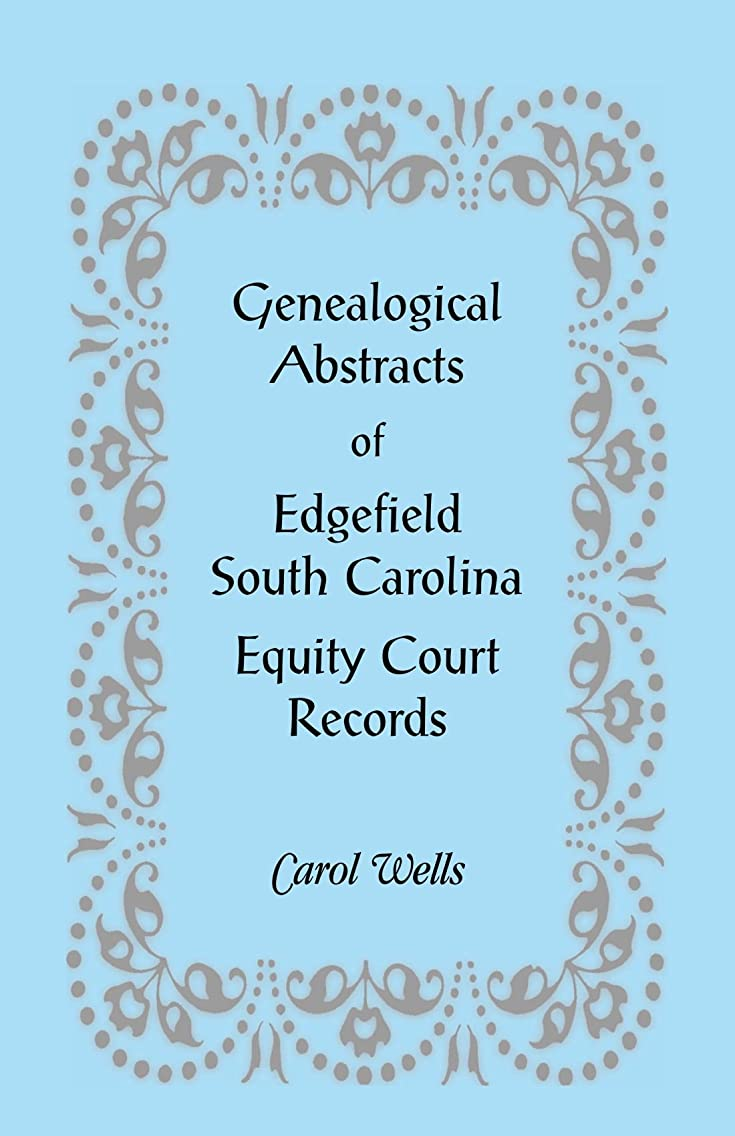 Genealogical Abstracts of Edgefield [SC] Equity Court Records