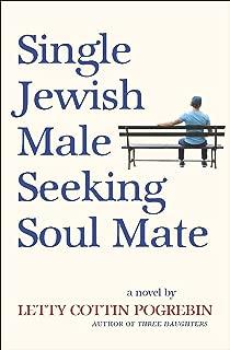 Single Jewish Male Seeking Soul Mate: A Novel