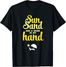 Beach T-Shirt Sun sand and a drink in my hand