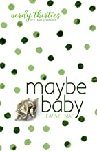 Maybe Baby (Nerdy Thirties Book 3)