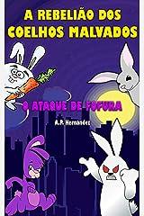 A rebelião dos coelhos malvados: o ataque de fofura!: Conto Infanto-Juvenil – Livro de Suspense / Humor. Leitura de 8 a 12 anos (Portuguese Edition) Kindle Edition