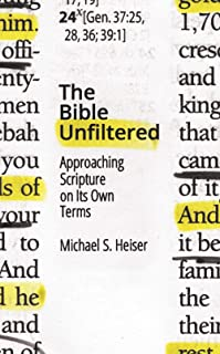 Bible Unfiltered: Approaching Scripture on Its Own Terms