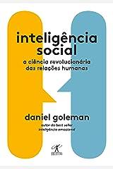 Inteligência social: A ciência revolucionária das relações humanas eBook Kindle