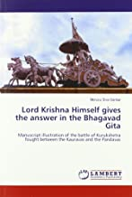 Lord Krishna Himself gives the answer in the Bhagavad Gita: Manuscript illustration of the battle of Kurukshetra fought between the Kauravas and the Pandavas