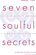 Seven Soulful Secrets for Finding Your Purpose and Minding Your Mission (English Edition)