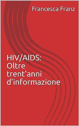 HIV/AIDS: Oltre trentanni dinformazione
