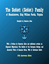The Sublett (Soblet) Family of Manakintown, King William Parish, Virginia: 50th Anniversary Edition