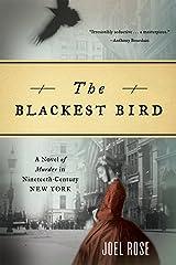 The Blackest Bird: A Novel of Murder in Nineteenth-Century New York Kindle Edition