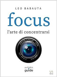 Focus - l'arte di concentrarsi (Italian Edition)