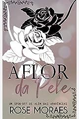 À Flor da Pele (Aparências Livro 2) eBook Kindle