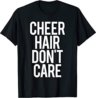 Cheer Hair Don't Care Funny Gym Workout Saying Cheer Leading T-Shirt