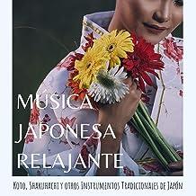 Música Japonesa Relajante: Koto, Shakuhachi y otros Instrumentos Tradicionales de Japón