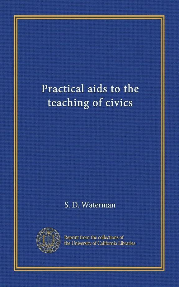 アラーム不適散らすPractical aids to the teaching of civics