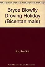 Bryce Blowfly Droving Holiday (Bicentanimals)