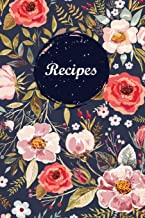 Recipes: Blank Recipe Book Journal to Write In Favorite Recipes and Meals Navy Floral..