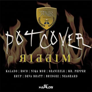Pot Cover Riddim [Explicit]