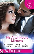 His After-Hours Mistress: The Rich Man's Reluctant Mistress (The Boss's Mistress, Book 3) / The Inconvenient Laws of Attraction / Playing His Dangerous Game (Mills & Boon By Request) (English Edition)
