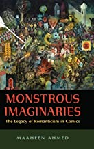 Monstrous Imaginaries: The Legacy of Romanticism in Comics