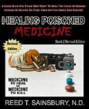 Healing Poisoned Medicine: Medicine to Heal or Medicine to Kill