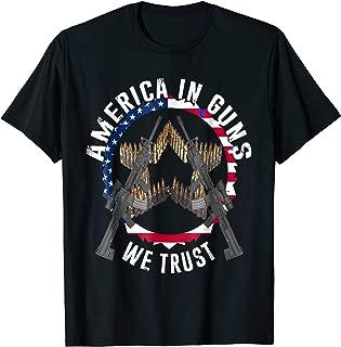 America in Guns We Trust T-Shirt Never Disarm Shirt
