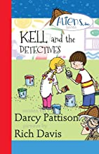 Kell and the Detectives (The Aliens, Inc. Chapter Book Series) (Volume 4)