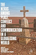 The Nexus among Place, Conflict and Communication in a Globalising World
