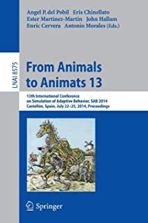From Animals to Animats 13: 13th International Conference on Simulation of Adaptive Behavior, SAB 2014, Castellón, Spain, ...