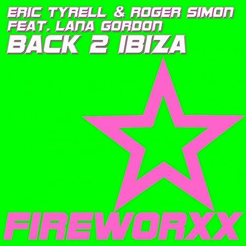 Amazon.com: Back 2 Ibiza (feat. Lana Gordon): Roger Simon ...