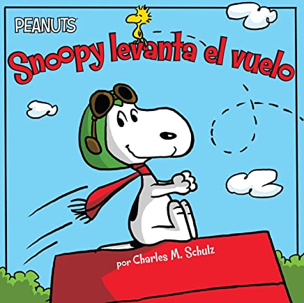 Snoopy levanta el vuelo (Snoopy Takes Off) (Peanuts) (Spanish Edition) - Kindle edition by Charles M. Schulz, Scott Jeralds, Alexis Romay.