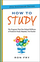 How to Study: The Program That Has Helped Millions of Students Study Smarter, Not Harder (Ron Fry's How to Study Program Book 3)