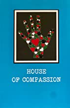 House of Compassion (House of Series from Retreat House 2019)