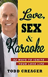 Love, Sex & Karaoke: 52 Ways To Ignite Your Love Life