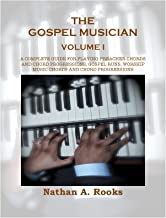 THE GOSPEL MUSICIAN VOLUME 1: A COMPLETE GUIDE FOR PLAYING PREACHER CHORDS AND CHORD PROGRESSIONS, GOSPEL RUNS, WORSHIP MUSIC CHORDS AND CHORD PROGRESSIONS (WITH AUDIO CD)