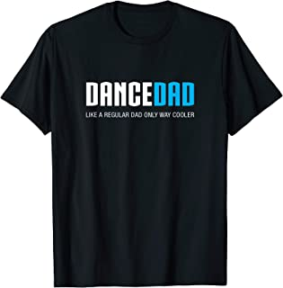 Mens Dance Dad Shirt Funny Cute Fathers Day Gift