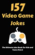 157 Video Game Jokes: The Ultimate Joke Book for Kids and Teens (Vol.1)