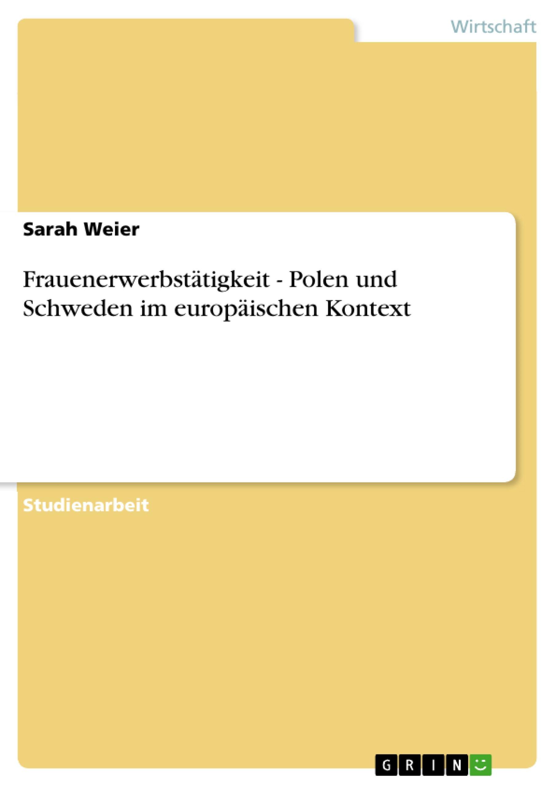 Frauenerwerbstätigkeit - Polen und Schweden im europäischen Kontext (German Edition)