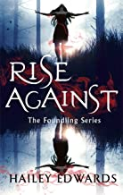 Rise Against: A Foundling novel (The Foundling Series Book 4)